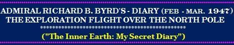 Дневник Адмирала RICHARD B. BYRD'S. Разведка полюса. Февраль, март 1947года